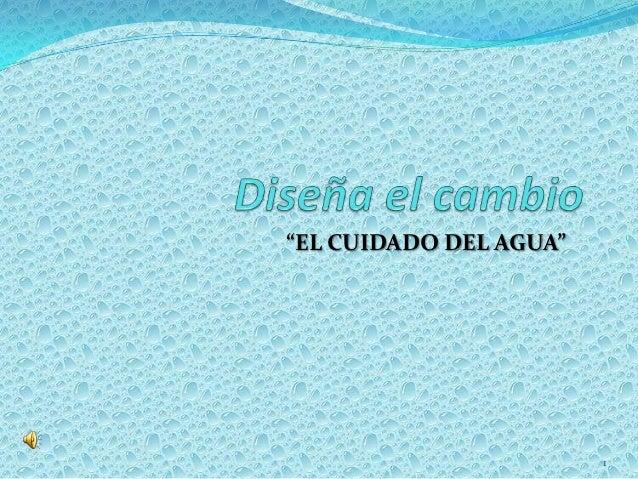 """""""EL CUIDADO DEL AGUA""""                        1"""
