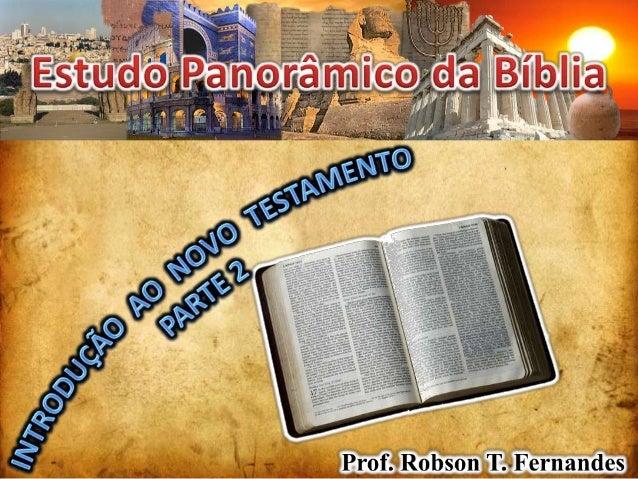 NOVO TESTAMENTO             A NOVA ALIANÇA    O Novo Testamento é o livro que registra oestabelecimento e o caráter das no...