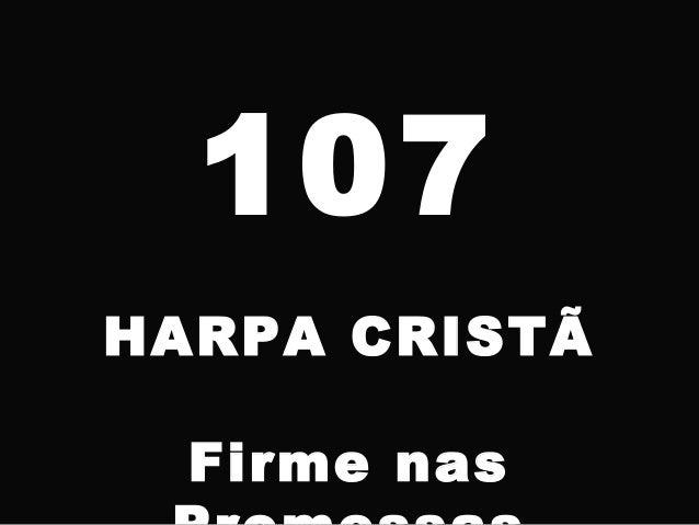 107 HARPA CRISTÃ Firme nas