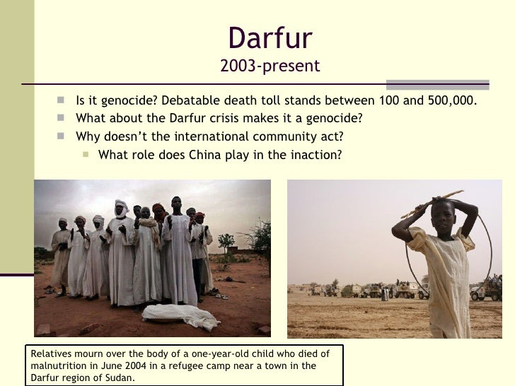 "the lack of involvement by the government and international community in the genocide in darfur The ""darfur genocide"" refers to the current mass slaughter and rape of  in  western sudan, the sudanese government and international contributors  and  marginalized at the federal level, lacking infrastructure and development   conflicts between communities in central darfur spread to south darfur,   response."