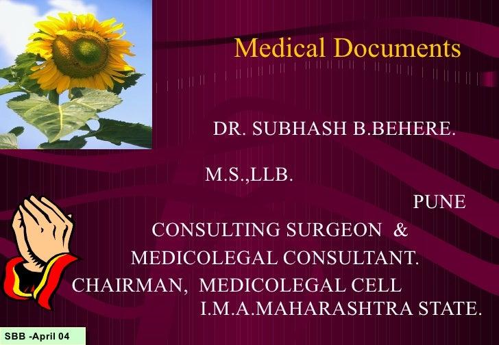 Medical Documents DR. SUBHASH B.BEHERE.    M.S.,LLB.  PUNE CONSULTING SURGEON  & MEDICOLEGAL CONSULTANT.  CHAIRMAN,  MEDIC...