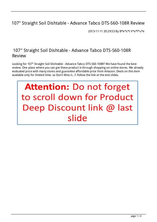 "107"" Straight Soil Dishtable - Advance Tabco DTS-S60-108R Review 2013-11-11 20:29:53 By B*e*s*t V*a*l*u*e  107"" Straight S..."