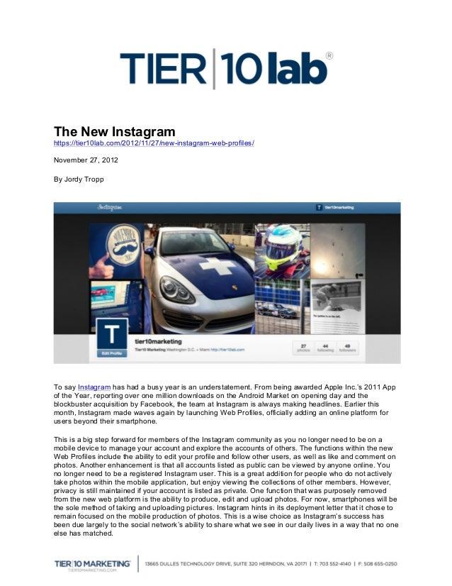 The New Instagramhttps://tier10lab.com/2012/11/27/new-instagram-web-profiles/November 27, 2012By Jordy TroppTo say Instagr...