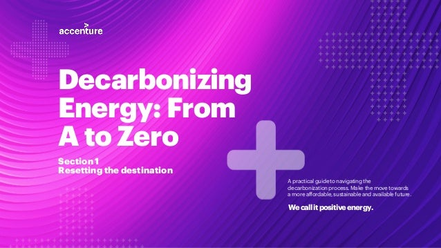 Decarbonizing Energy: From A to Zero A practical guide to navigating the decarbonization process.Make the move towards a m...