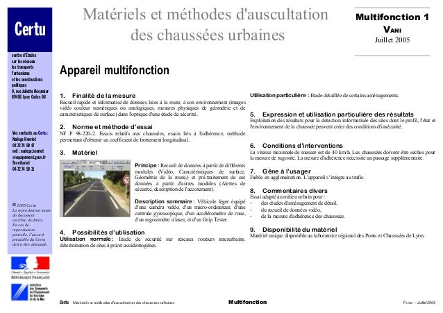 Matériels et méthodes d'auscultation des chaussées urbaines Appareil multifonction 1. Finalité de la mesure Recueil rapide...