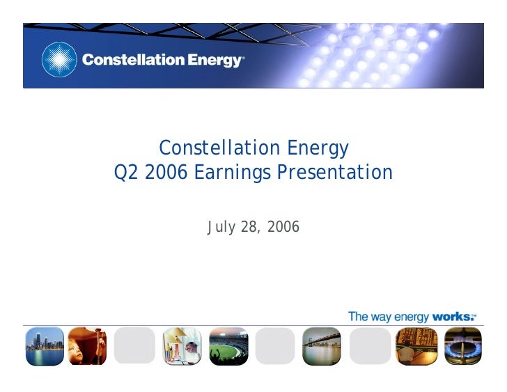 Constellation Energy Q2 2006 Earnings Presentation           July 28, 2006