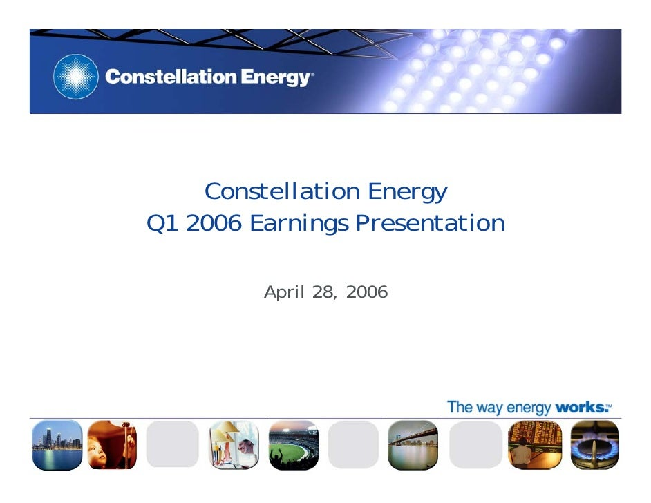 Constellation Energy Q1 2006 Earnings Presentation           April 28, 2006