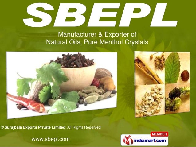 Manufacturer & Exporter of                         Natural Oils, Pure Menthol Crystals© Surajbala Exports Private Limited,...
