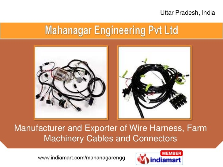Uttar Pradesh, IndiaManufacturer and Exporter of Wire Harness, Farm      Machinery Cables and Connectors
