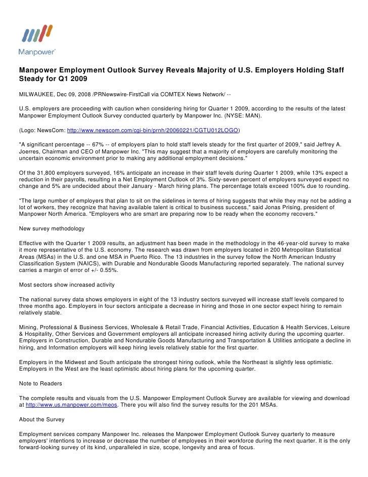 Manpower Employment Outlook Survey Reveals Majority of U.S. Employers Holding Staff Steady for Q1 2009 MILWAUKEE, Dec 09, ...