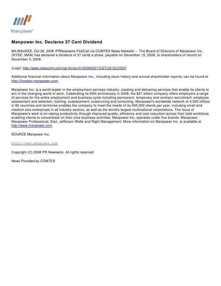 Manpower Inc. Declares 37 Cent Dividend MILWAUKEE, Oct 28, 2008 /PRNewswire-FirstCall via COMTEX News Network/ -- The Boar...