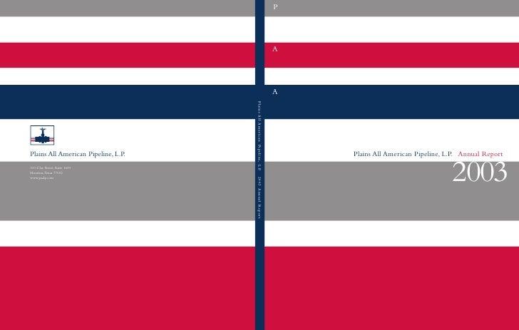 P     A     A         Plains All American Pipeline, L.P. Annual Report                                      2003