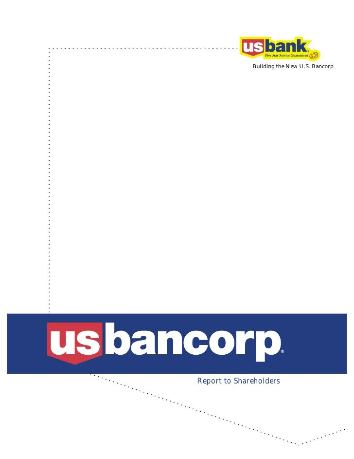 Building the New U.S. Bancorp     Report to Shareholders