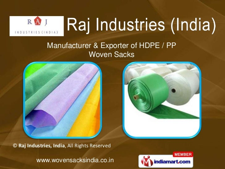 Manufacturer & Exporter of HDPE / PP                          Woven Sacks© Raj Industries, India, All Rights Reserved     ...