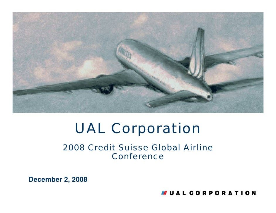 UAL Corporation          2008 Credit Suisse Global Airline          2008 Credit Suisse Global Airline                    C...