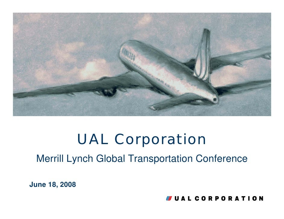 UAL Corporation  Merrill Lynch Global Transportation Conference  June 18, 2008