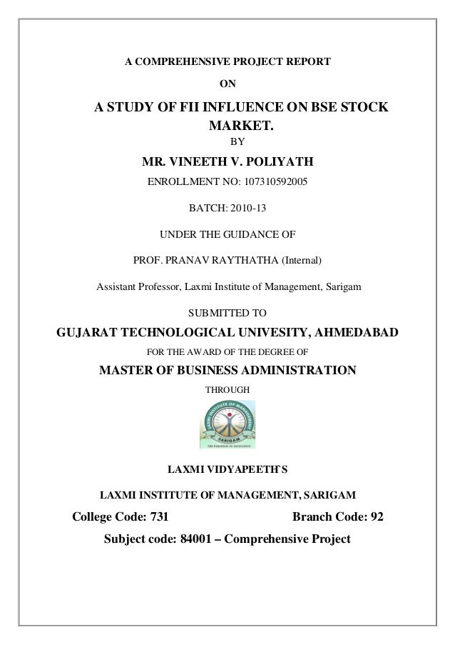 A COMPREHENSIVE PROJECT REPORT ON  A STUDY OF FII INFLUENCE ON BSE STOCK MARKET. BY  MR. VINEETH V. POLIYATH ENROLLMENT NO...