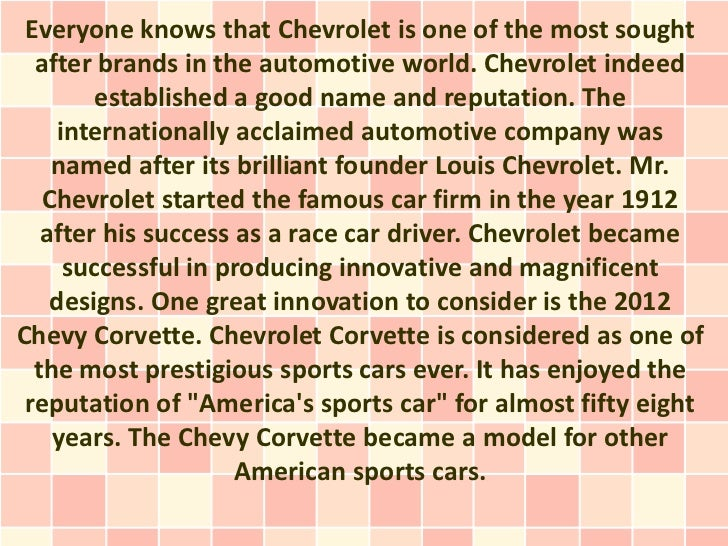 Everyone knows that Chevrolet is one of the most sought  after brands in the automotive world. Chevrolet indeed        est...