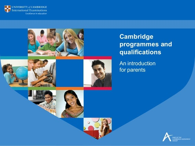 An introduction for parents Cambridge programmes and qualifications