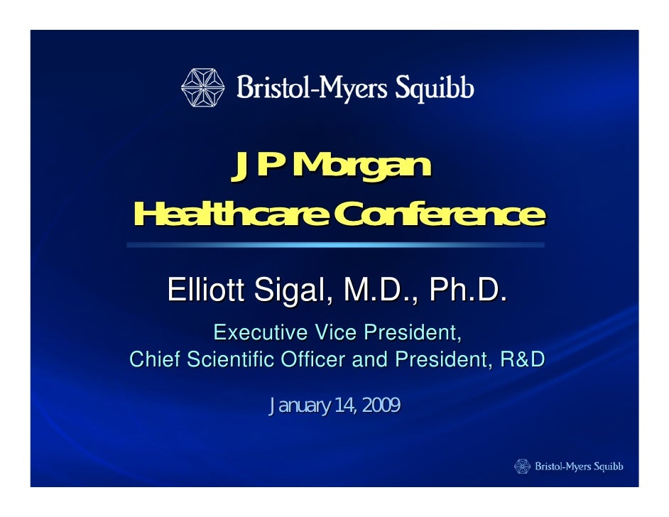 JP Morgan Healthcare Conference    Elliott Sigal, M.D., Ph.D.         Executive Vice President, Chief Scientific Officer a...