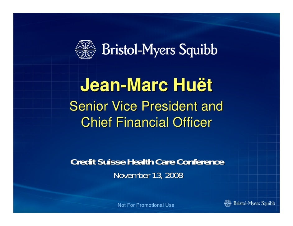 Jean-Marc Huët Senior Vice President and  Chief Financial Officer  Credit Suisse Health Care Conference           November...