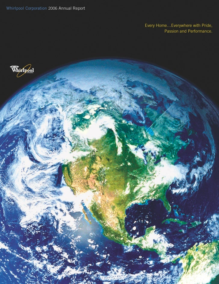 Whirlpool Corporation 2006 Annual Report                                               Every Home…Everywhere with Pride,  ...