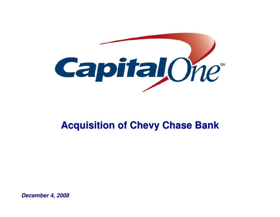 Acquisition of Chevy Chase Bank     December 4, 2008