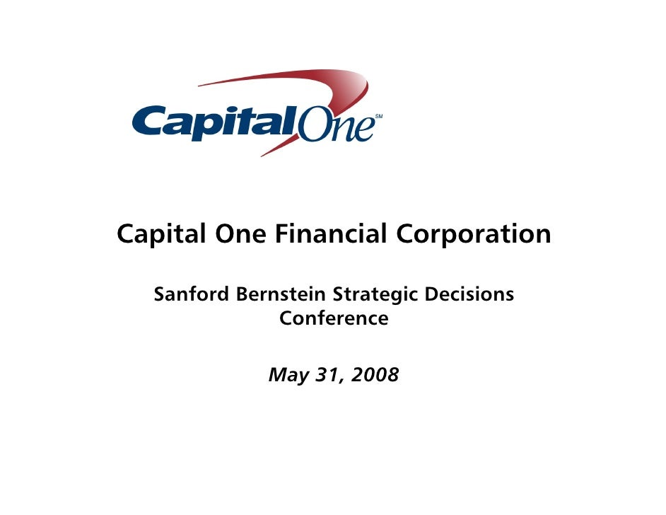 Capital One Financial Corporation    Sanford Bernstein Strategic Decisions               Conference               May 31, ...