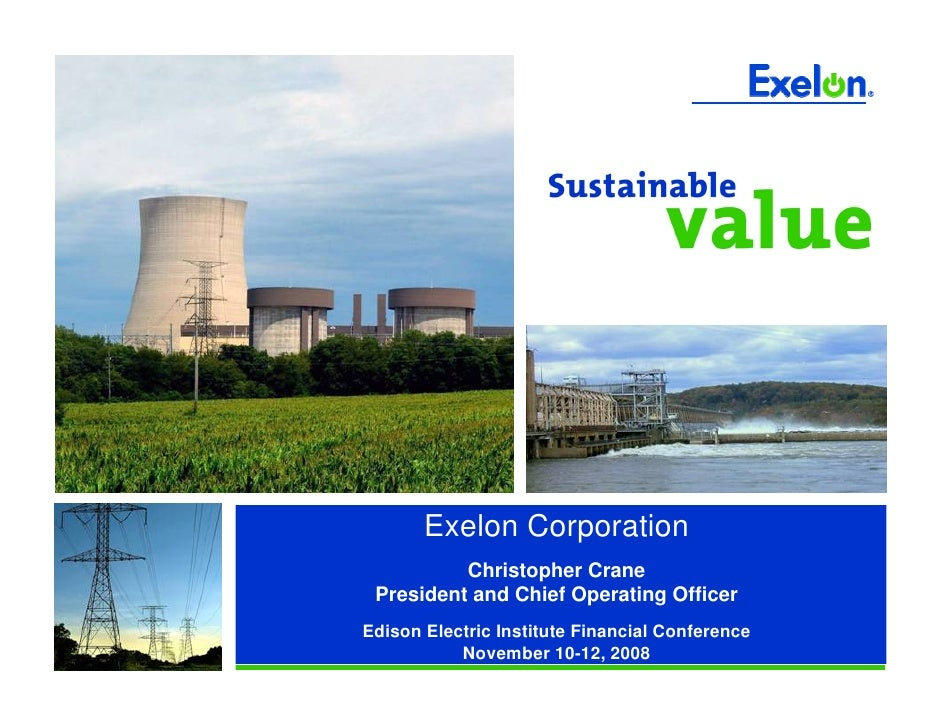 Exelon Corporation           Christopher Crane  President and Chief Operating Officer Edison Electric Institute Financial ...