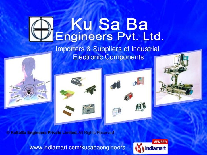 Importers & Suppliers of Industrial                              Electronic Components© KuSaBa Engineers Private Limited, ...