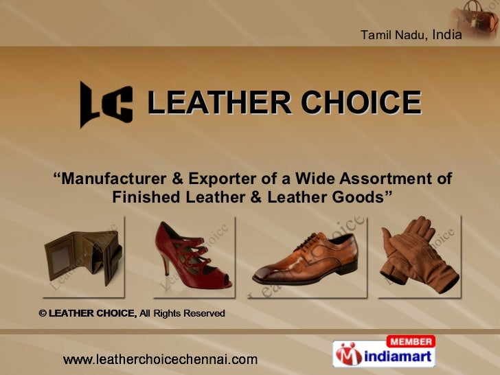 """LEATHER CHOICE """" Manufacturer & Exporter of a Wide Assortment of Finished Leather & Leather Goods"""""""