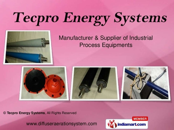 Manufacturer & Supplier of Industrial                                       Process Equipments© Tecpro Energy Systems, All...