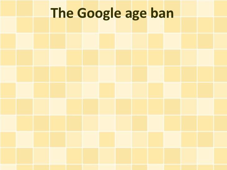 The Google age ban
