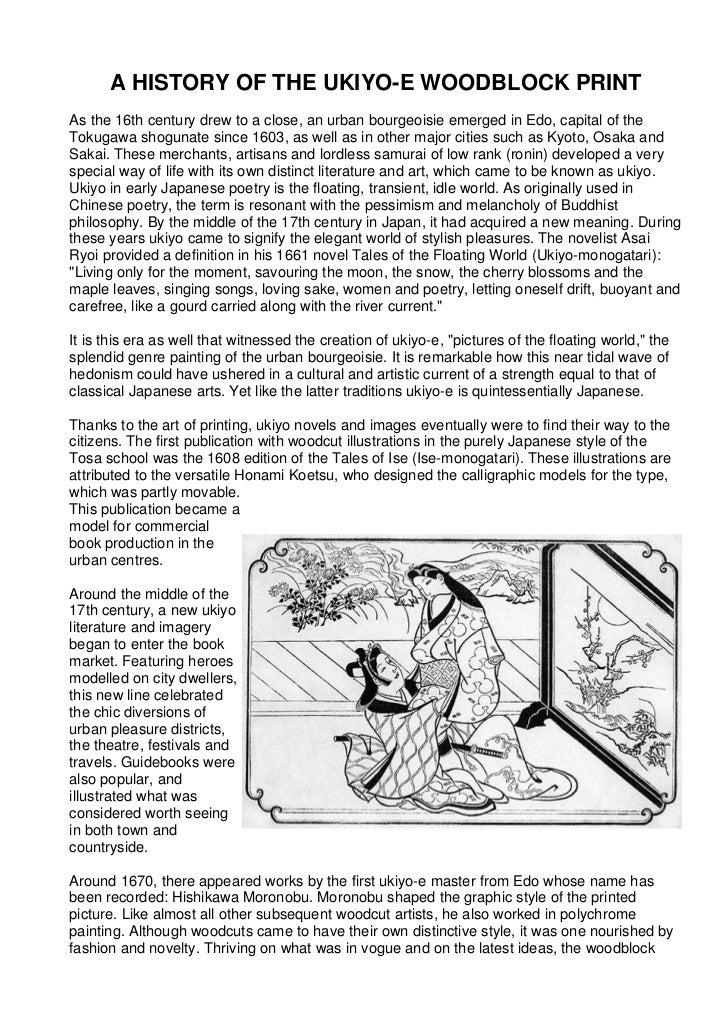 A HISTORY OF THE UKIYO-E WOODBLOCK PRINTAs the 16th century drew to a close, an urban bourgeoisie emerged in Edo, capital ...