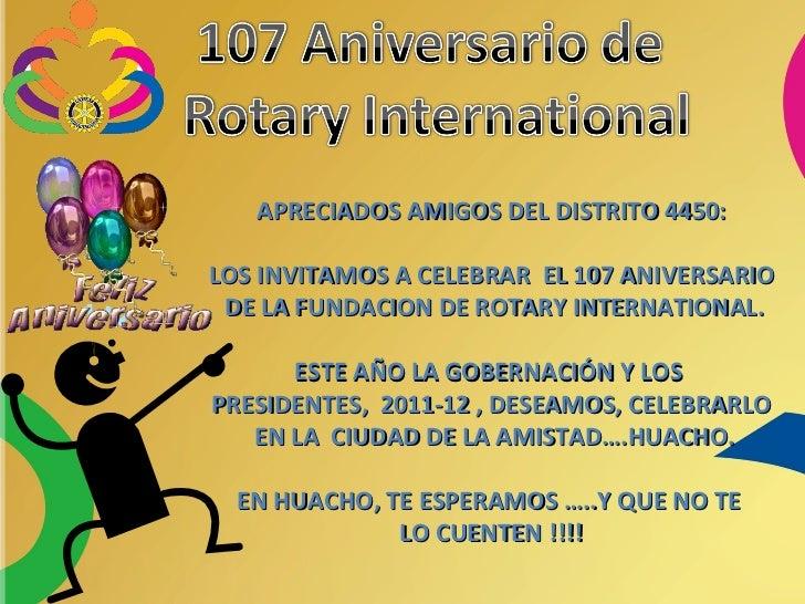 APRECIADOS AMIGOS DEL DISTRITO 4450: LOS INVITAMOS A CELEBRAR  EL 107 ANIVERSARIO DE LA FUNDACION DE ROTARY INTERNATIONAL....