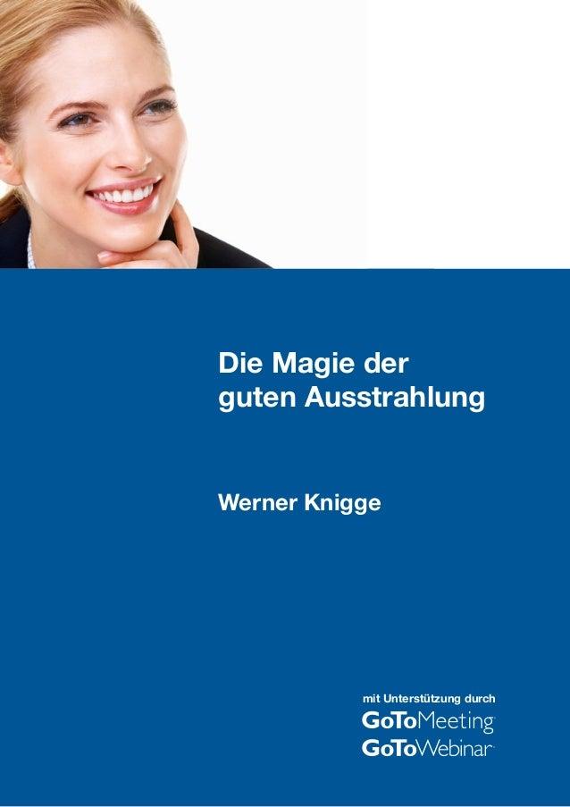 Die Magie der  guten Ausstrahlung  Werner Knigge  mit Unterstützung durch