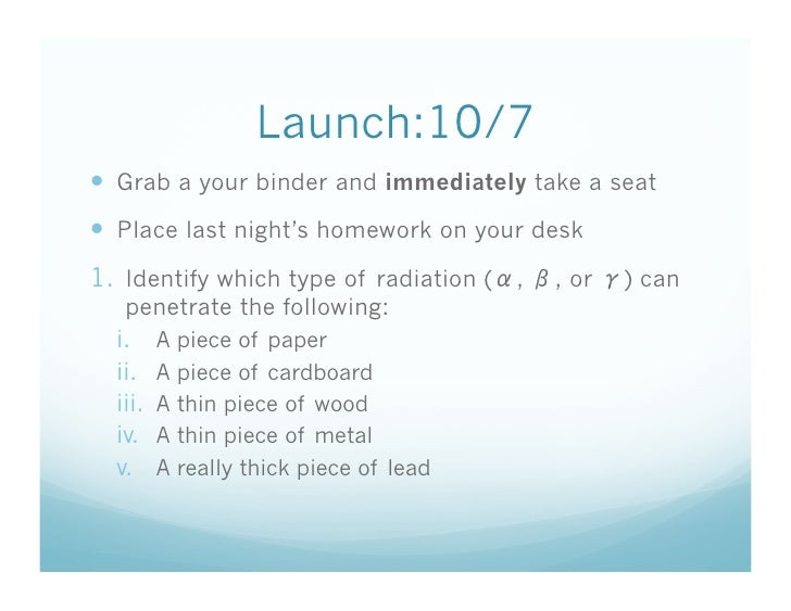 Launch:10/7  Grab a your binder and immediately take a seat  Place last night's homework on your desk 1. Identify whi...