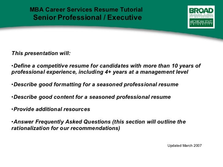 <ul><li>This presentation will: </li></ul><ul><li>Define a competitive resume for candidates with more than 10 years of pr...