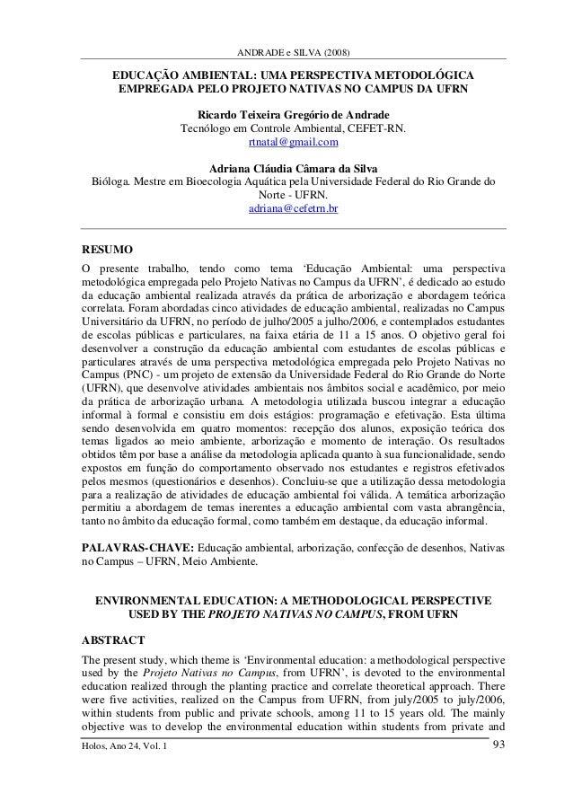 ANDRADE e SILVA (2008) Holos, Ano 24, Vol. 1 93 EDUCAÇÃO AMBIENTAL: UMA PERSPECTIVA METODOLÓGICA EMPREGADA PELO PROJETO NA...