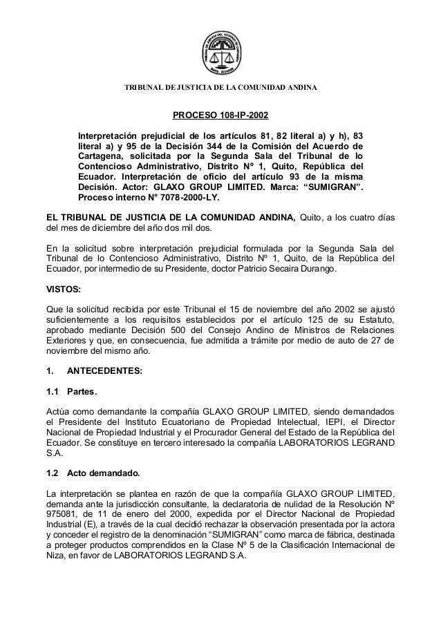 TRIBUNAL DE JUSTICIA DE LA COMUNIDAD ANDINA                                 PROCESO 108-IP-2002        Interpretación prej...