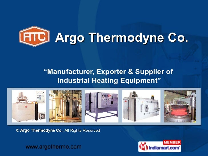 "Argo Thermodyne Co.""Manufacturer, Exporter & Supplier of   Industrial Heating Equipment"""