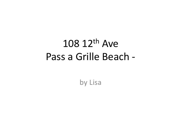 108 12th AvePass a Grille Beach -       by Lisa