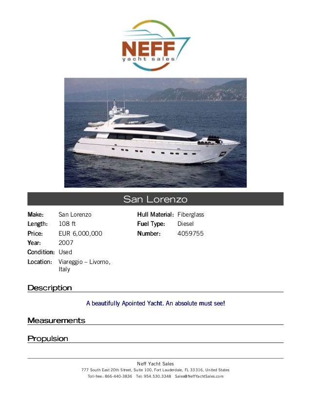 Make:Make: San LorenzoLength:Length: 108 ftPrice:Price: EUR 6,000,000Year:Year: 2007Condition:Condition: UsedLocation:Loca...