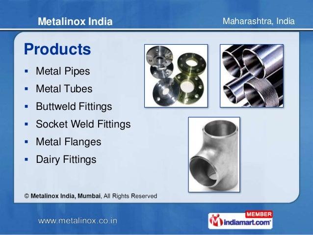 Maharashtra, IndiaMetalinox India Products  Metal Pipes  Metal Tubes  Buttweld Fittings  Socket Weld Fittings  Metal ...