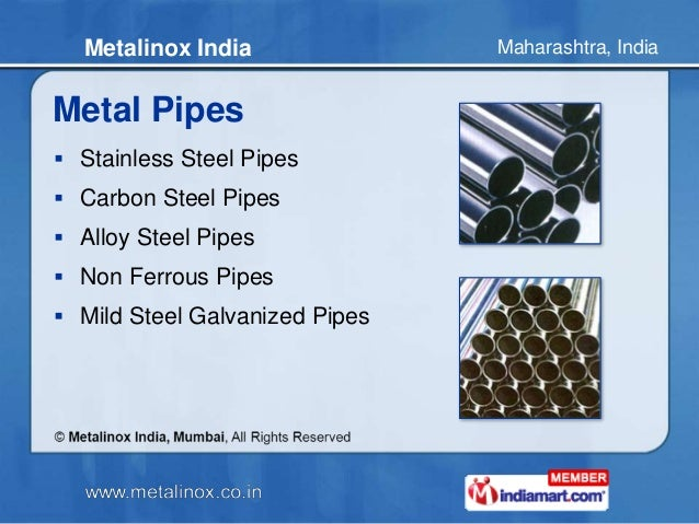 Maharashtra, IndiaMetalinox India Metal Pipes  Stainless Steel Pipes  Carbon Steel Pipes  Alloy Steel Pipes  Non Ferro...