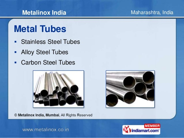 Maharashtra, IndiaMetalinox India Metal Tubes  Stainless Steel Tubes  Alloy Steel Tubes  Carbon Steel Tubes