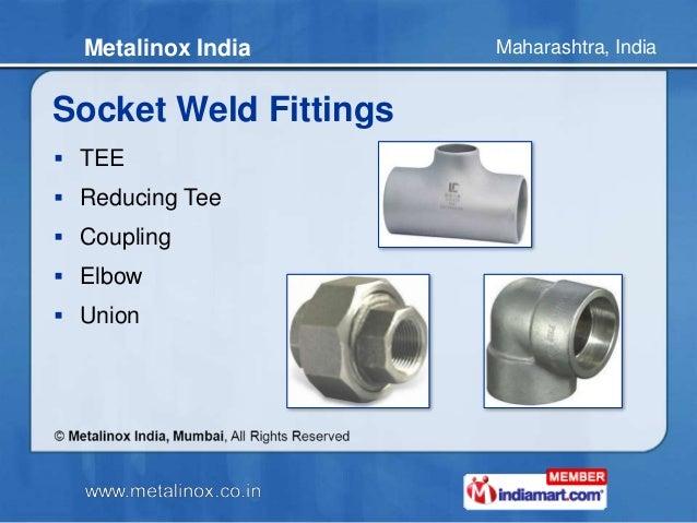Maharashtra, IndiaMetalinox India Socket Weld Fittings  TEE  Reducing Tee  Coupling  Elbow  Union