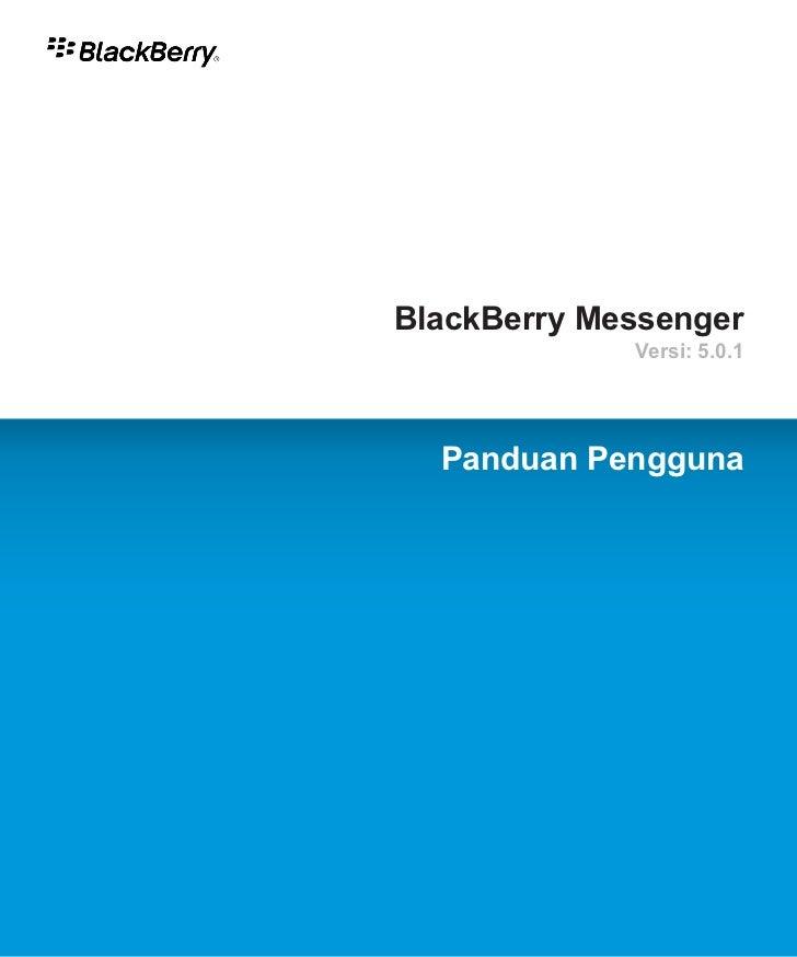 BlackBerry Messenger             Versi: 5.0.1  Panduan Pengguna
