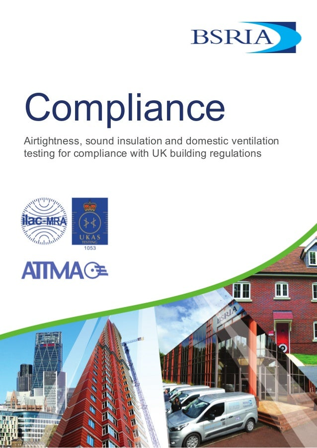Compliance Airtightness, sound insulation and domestic ventilation testing for compliance with UK building regulations