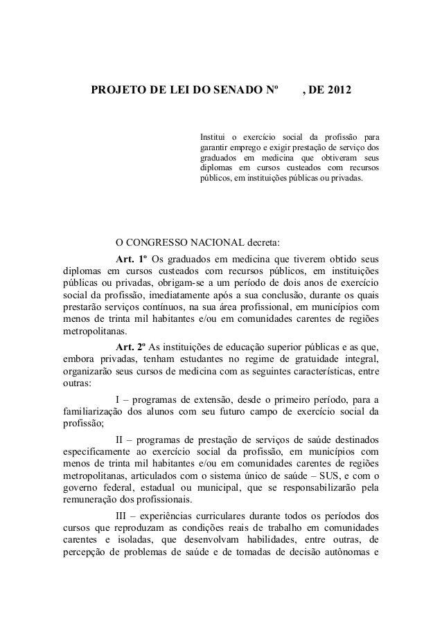 PROJETO DE LEI DO SENADO Nº                           , DE 2012                                Institui o exercício social...